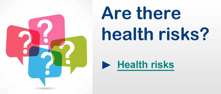 Are there health risks?